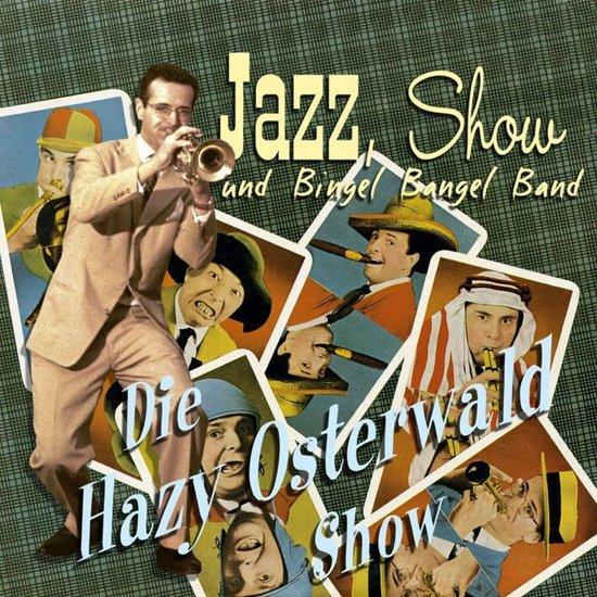 Die Hazy Osterwald Show Jazz, Show Und Bingel Bangel Band
