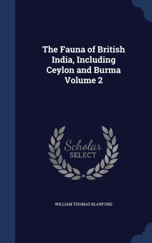 The Fauna of British India, Including Ceylon and Burma Volume 2