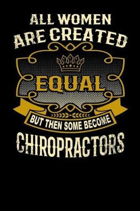 All Women Are Created Equal But Then Some Become Chiropractors