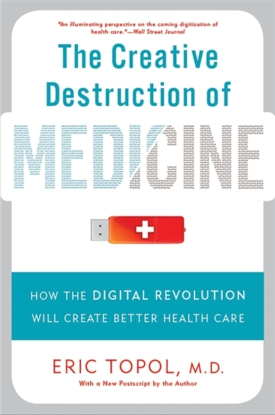 The Creative Destruction of Medicine (Revised and Expanded Edition)