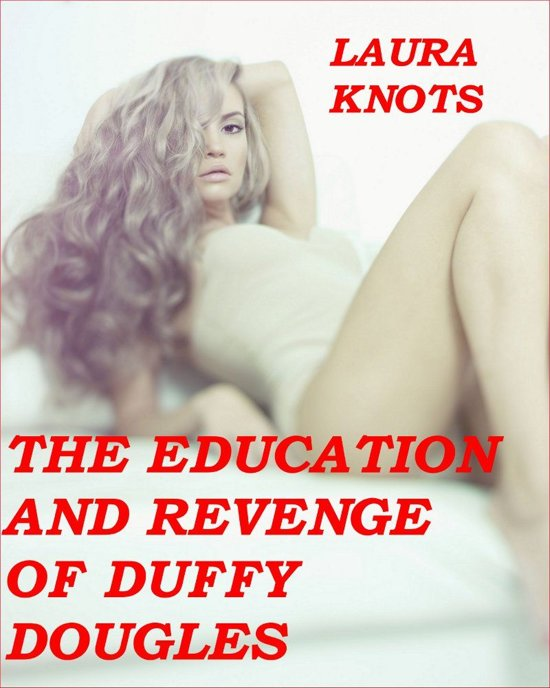 The Education and Revenge of Duffy Douglas