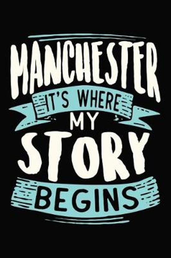 Manchester It's where my story begins