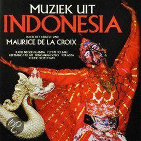 Maurice De La Croix - Muziek Uit Indonesia