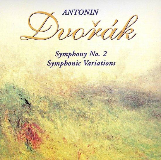 Dvorak: Symphony No. 2; Symphonic Variations