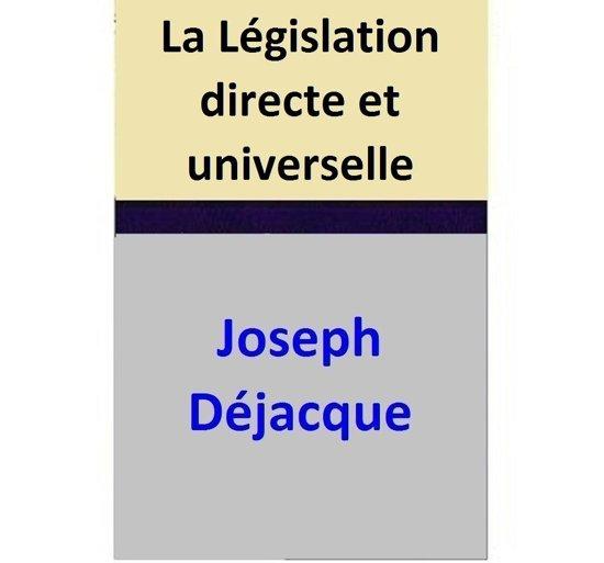 La Législation directe et universelle