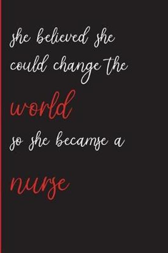 She Believed She Could Change the World So She Became a Nurse