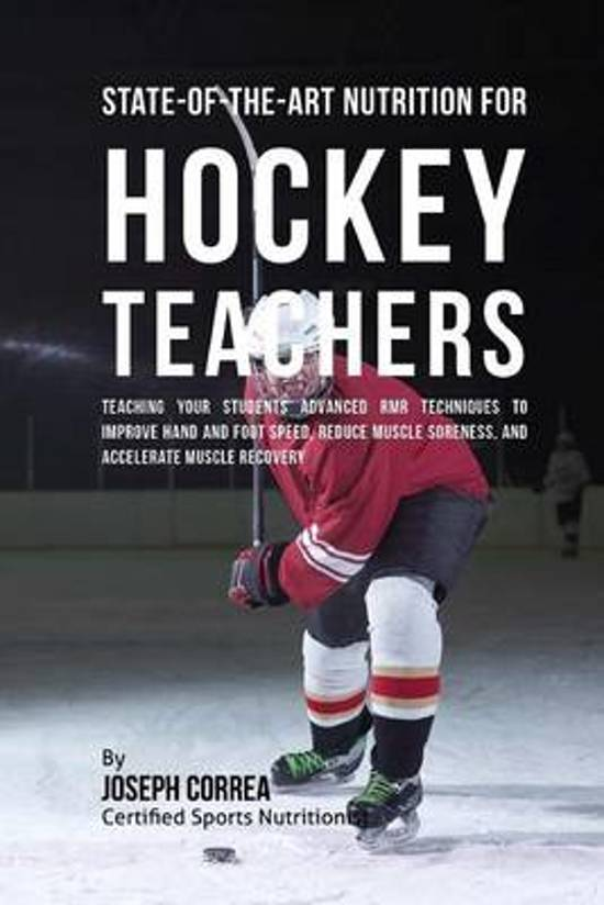 State-Of-The-Art Nutrition for Hockey Teachers
