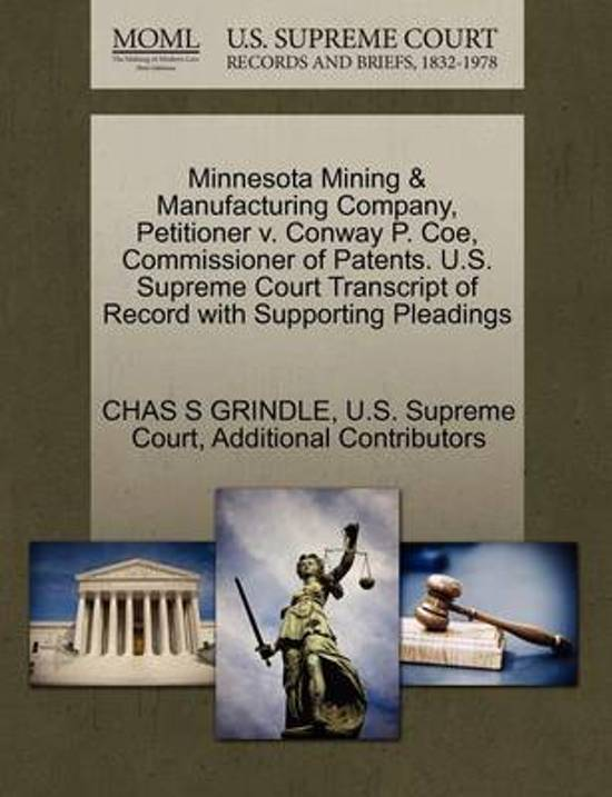 Minnesota Mining & Manufacturing Company, Petitioner V. Conway P. Coe, Commissioner of Patents. U.S. Supreme Court Transcript of Record with Supporting Pleadings