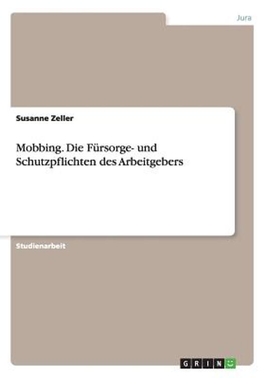 Mobbing. Die Fursorge- Und Schutzpflichten Des Arbeitgebers