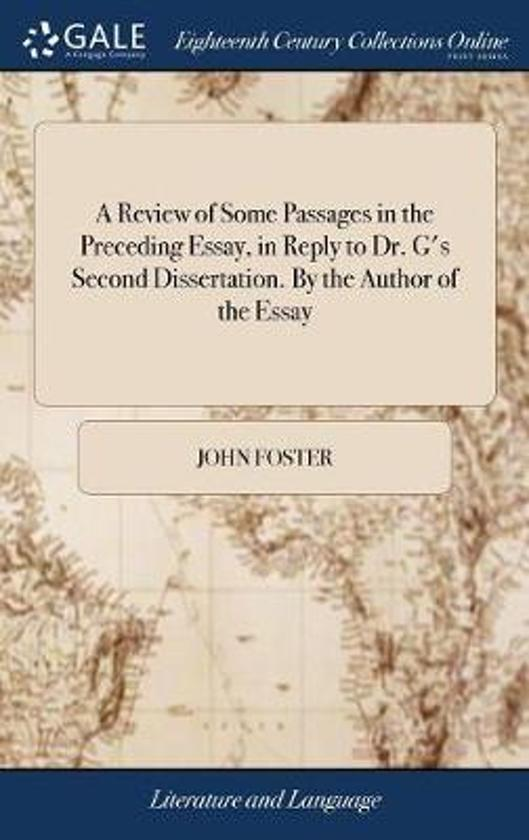 A Review of Some Passages in the Preceding Essay, in Reply to Dr. G's Second Dissertation. by the Author of the Essay