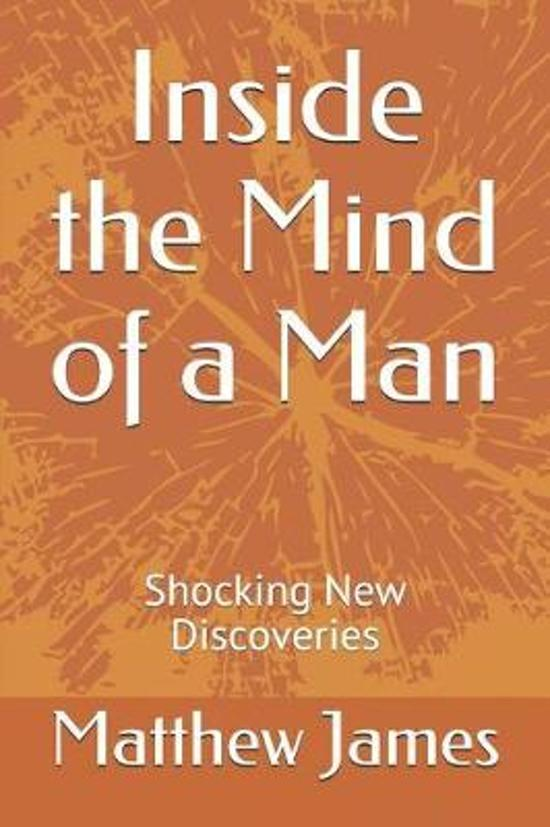Inside the Mind of a Man