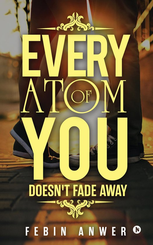 Every Atom Of You