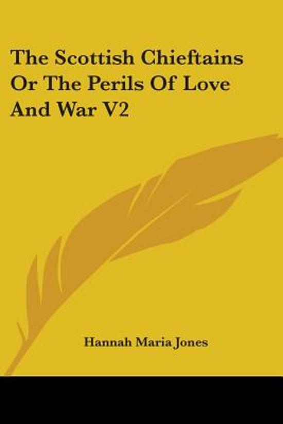 The Scottish Chieftains or the Perils of Love and War V2