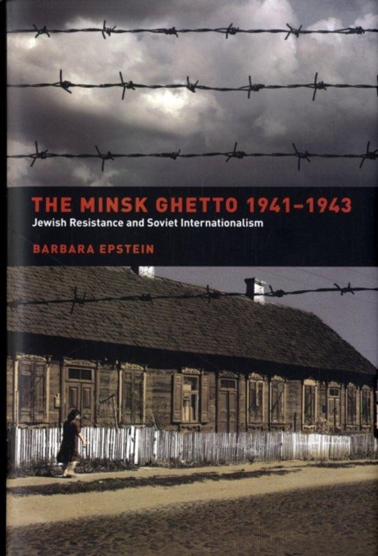 The Minsk Ghetto 1941-1943