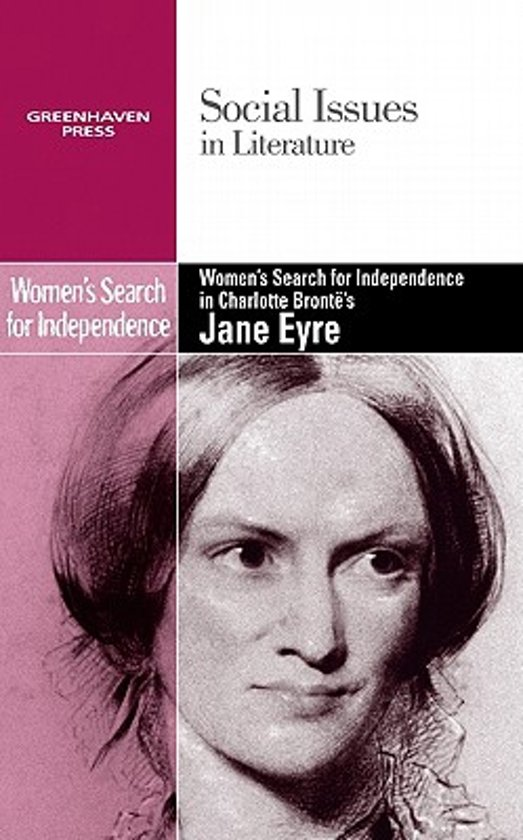 the theme of fighting for independence in jane eyre by charlotte bronte