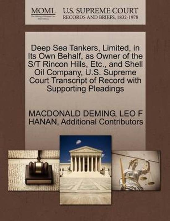 Deep Sea Tankers, Limited, in Its Own Behalf, as Owner of the S/T Rincon Hills, Etc., and Shell Oil Company, U.S. Supreme Court Transcript of Record with Supporting Pleadings