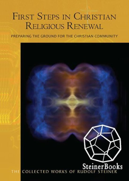 First Steps in Christian Religious Renewal: Preparing the Ground for The Christian Community