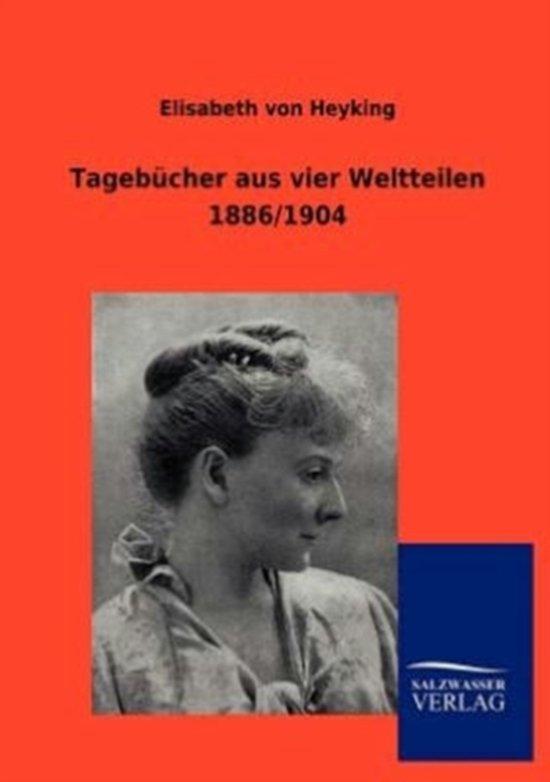 Tageb cher Aus Vier Weltteilen 1886/1904