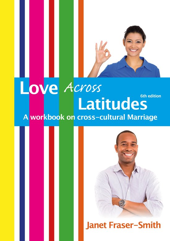 Love Across Latitudes: A Workbook on Cross-cultural Marriage