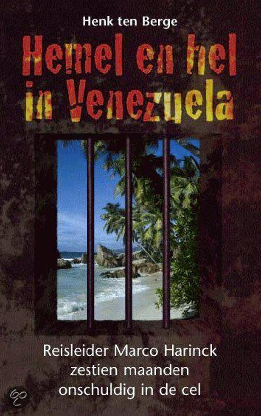 Bol Com Hemel En Hel In Venezuela Henk Ten Berge 9789045302737