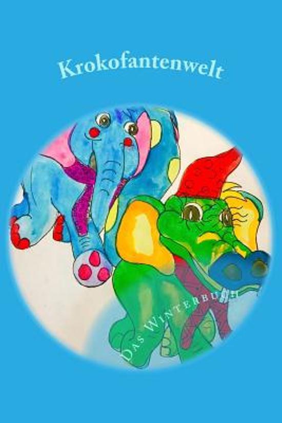 Krokofantenwelt - Das Winterbuch