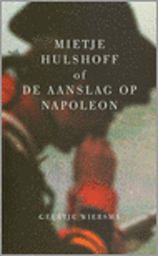 Citaten Uit De Aanslag : Bol mietje hulshoff of de aanslag op napoleon geertje