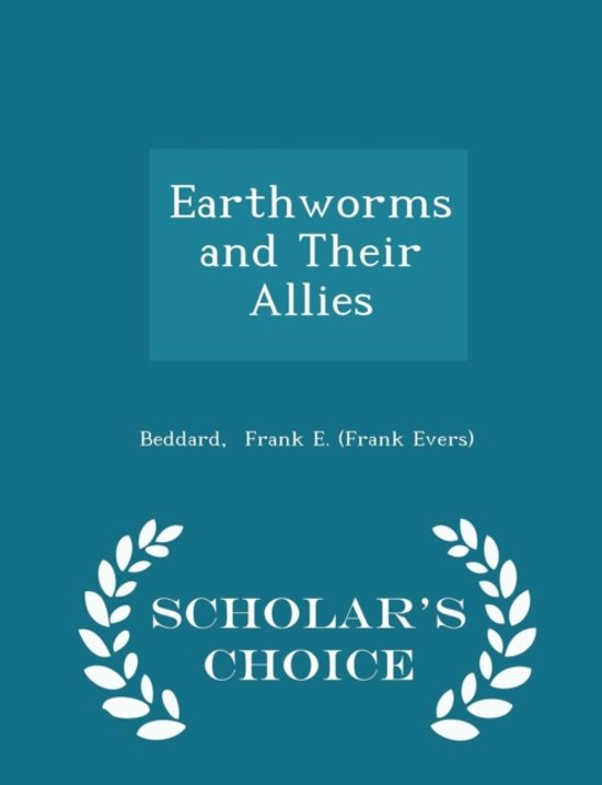 Earthworms and Their Allies - Scholar's Choice Edition