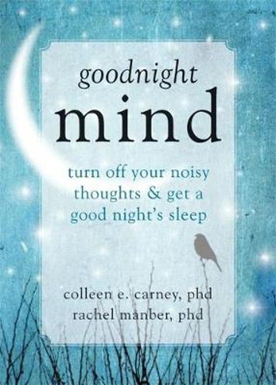 Bolcom Goodnight Mind Colleen E Carney 9781608826186 Boeken