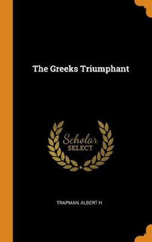 The Greeks Triumphant