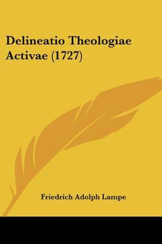 Delineatio Theologiae Activae (1727)