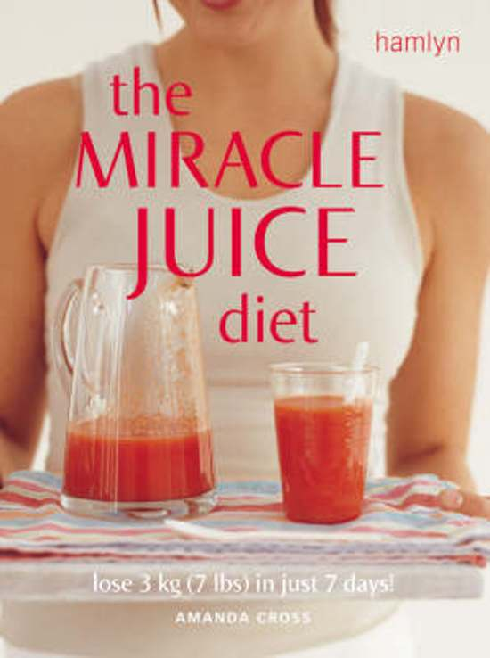 The Miracle Juice Diet