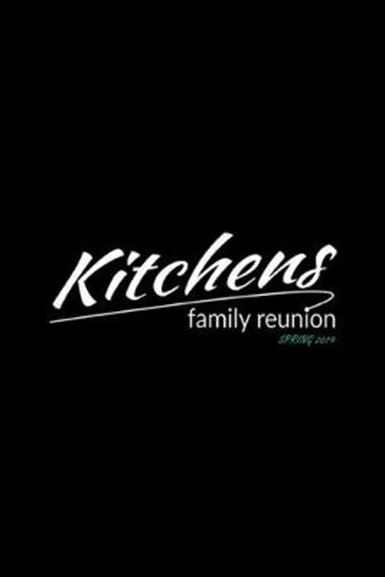 Kitchens Family Reunion Spring 2019: Kitchens Family Reunion Spring 2019 Journal/Notebook Blank Lined Ruled 6x9 100 Pages