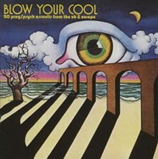 Blow Your Cool: 20 Prog/Psych Assaults from the UK and Europe