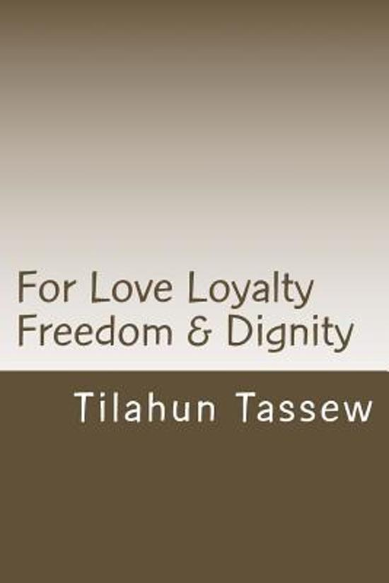 For Love Loyalty Freedom & Dignity