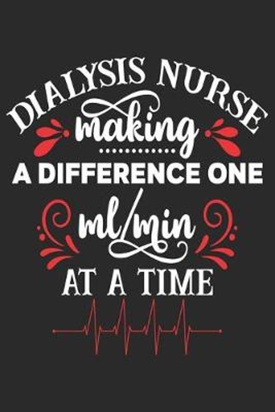 Dialysis Nurse Making a Difference: nurse journal notebook, nurse journal planner, best nurse ever journal, nurses self care journal, nurse entreprene