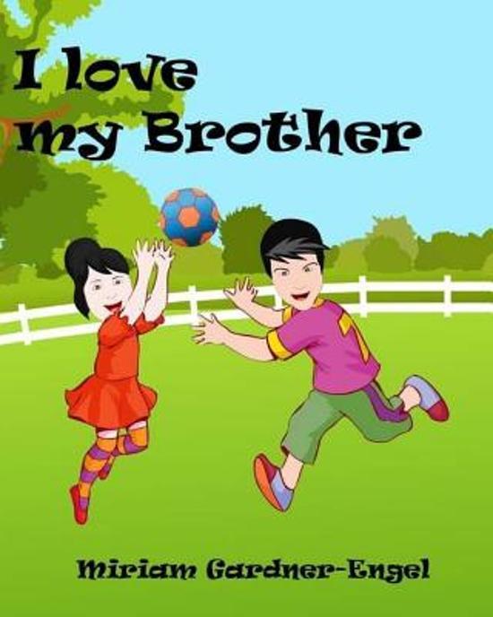 Bolcom I Love My Brother Miriam Gardner Engel 9781539072003