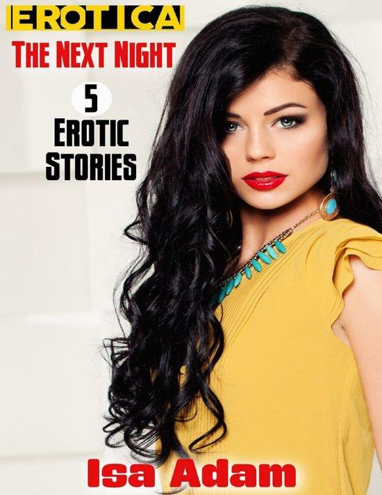 Erotica: The Next Night: 5 Erotic Stories