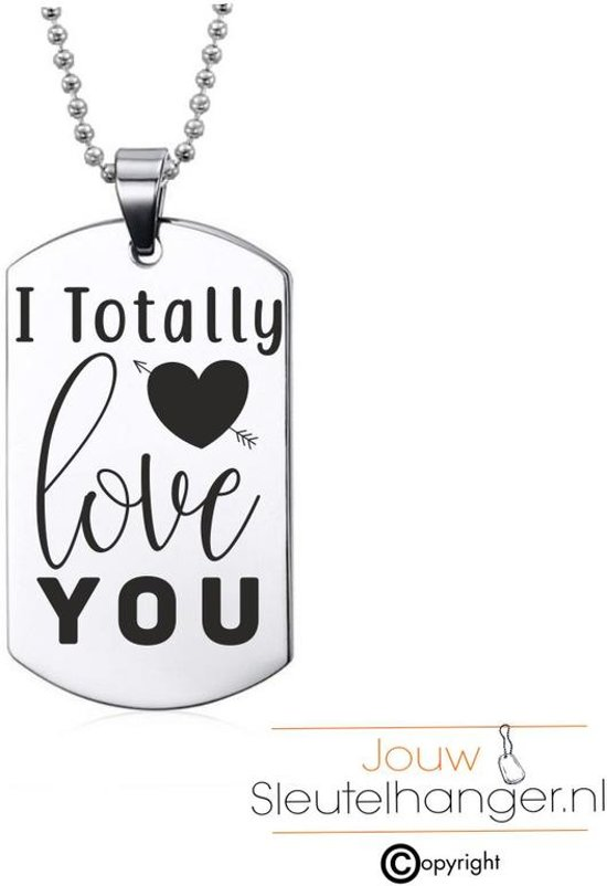 Ketting RVS - I Totally Love You - Valentijn / Liefde Kado