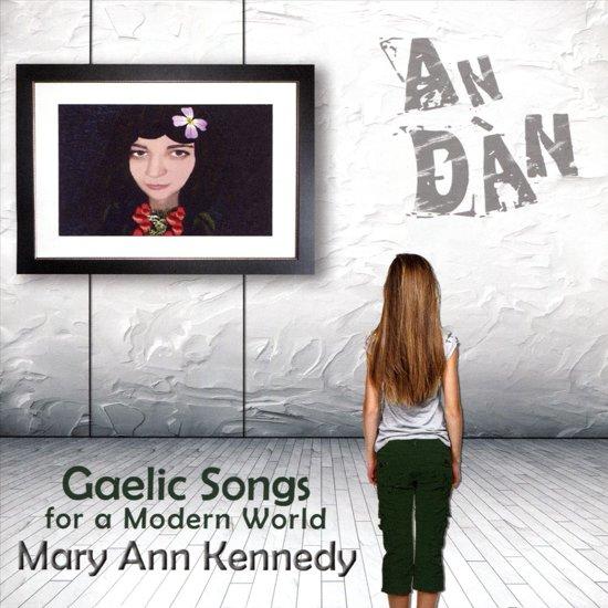 An Dan. Gaelic Songs For A Modern World