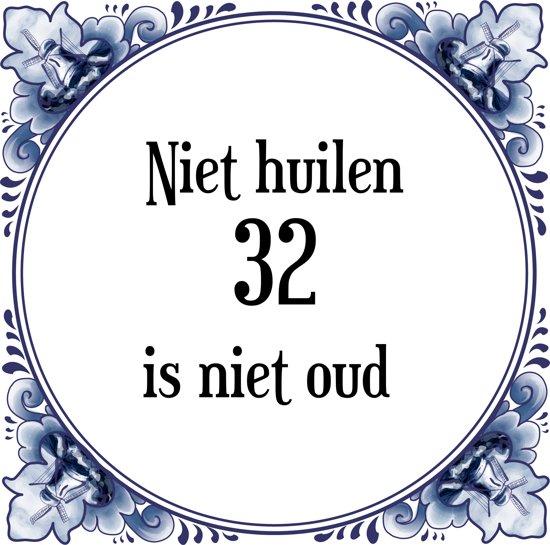 32 jaar bol.| Verjaardag Tegeltje met Spreuk (32 jaar: Niet huilen 32  32 jaar