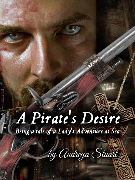 A Pirate's Desire: Being a Tale of a Lady's Adventure at Sea