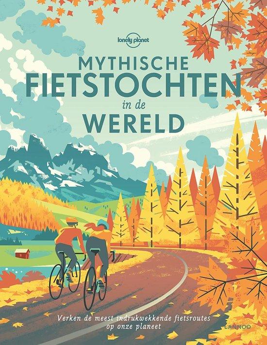 Boek cover Mythische fietstochten in de wereld van Lonely Planet (Hardcover)