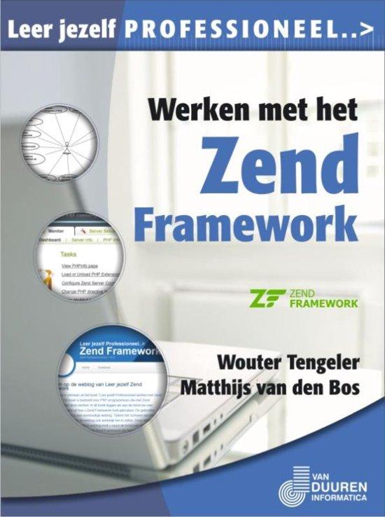 Leer jezelf PROFESSIONEEL... - Werken met het Zend framework