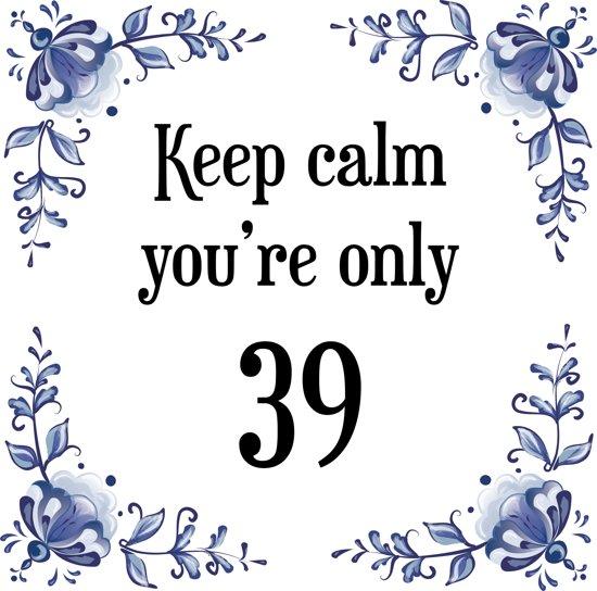 bol verjaardag tegeltje met spreuk 39 jaar keep