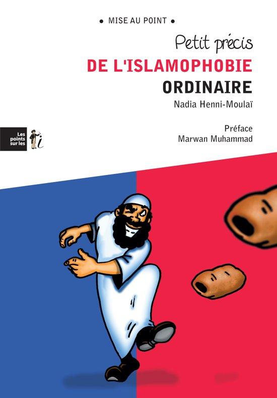 Petit précis de l'islamophobie ordinaire