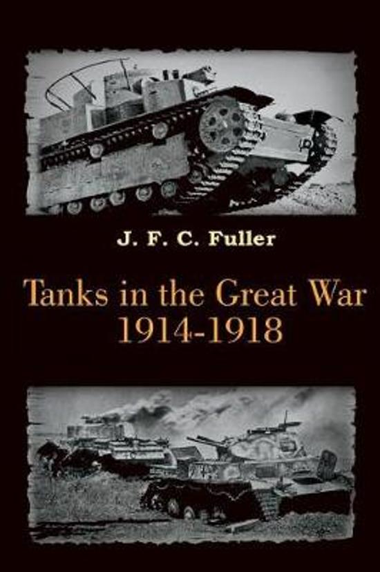 Tanks in the Great War 1914-1918 (Illustrated)