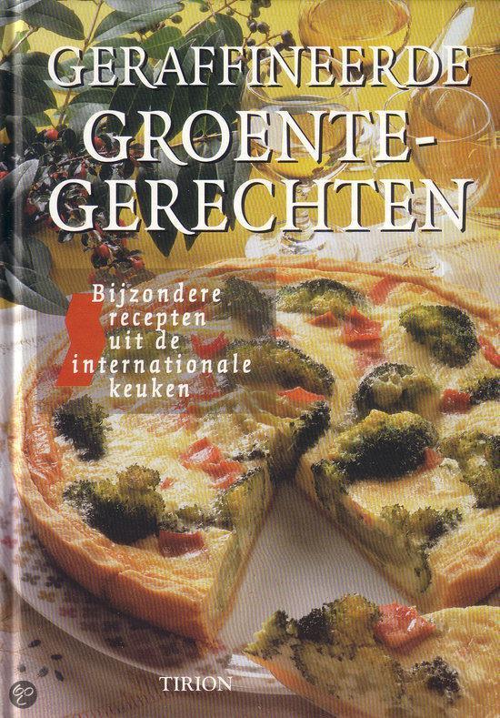 Geraffineerde groentegerechten - Henk Noy |