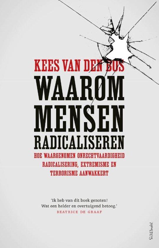 Boek cover Waarom mensen radicaliseren van Kees van den Bos (Paperback)