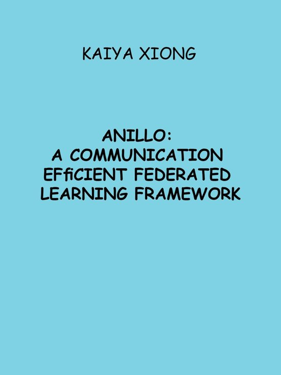 Anillo: A Communication Efficient Federated Learning Framework