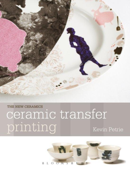 Bolcom Ceramic Transfer Printing Kevin Petrie 9781408113288